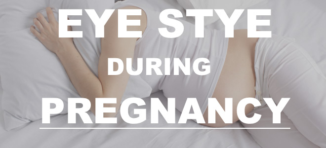 Eye Stye during pregnancy